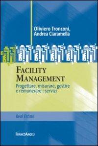 Facility management. Progettare, misurare, gestire e remunerare i servizi