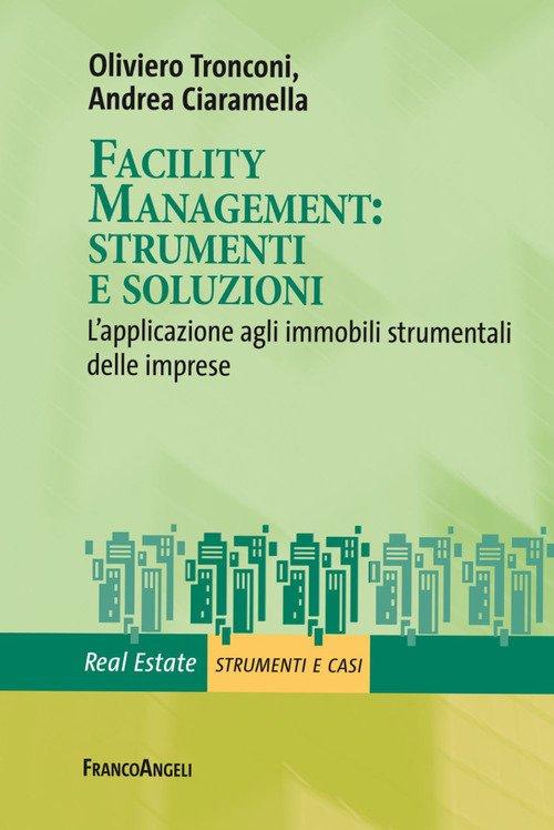 Facility management: strumenti e soluzioni. L'applicazione agli immobili strumentali delle imprese