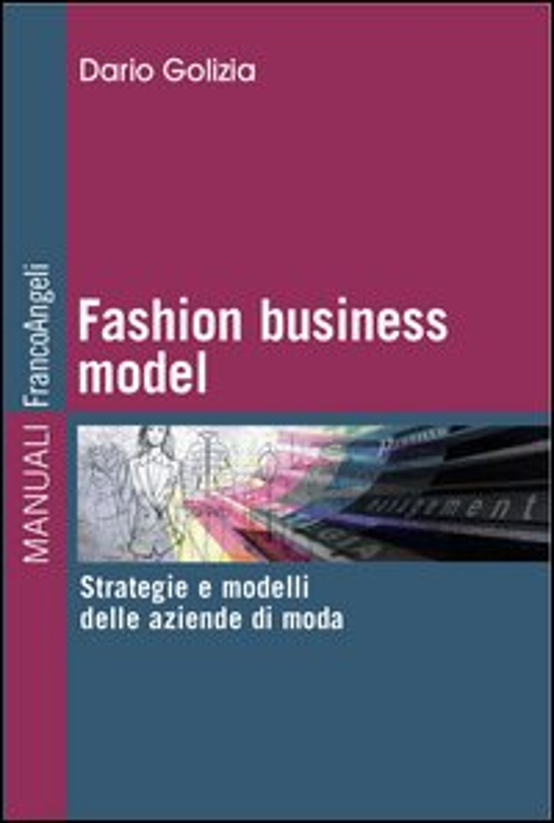 Fashion business model. Strategie e modelli delle aziende di moda