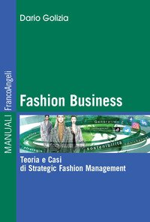 Fashion business. Teoria e casi di strategic fashion management