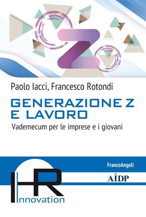 Generazione Z e lavoro. Vademecum per le imprese e i giovani