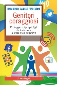 Genitori coraggiosi. Proteggere i propri figli da tentazioni e influenze negative