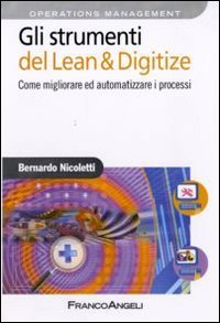 Gli strumenti del Lean & Digitize. Come migliorare ed automatizzare i processi