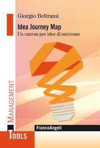 Idea Journey Map. Un canvas per idee di successo