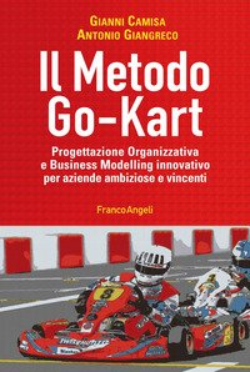 Il metodo go-kart. Progettazione organizzativa e Business Modelling innovativo per aziende ambiziose e vincenti