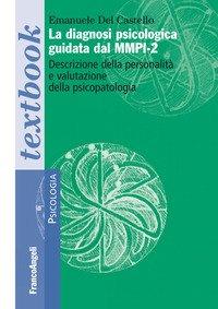 La diagnosi psicologica guidata dal MMPI-2. Descrizione della personalità e valutazione della psicopatologia