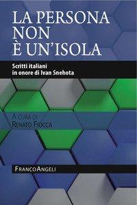 La persona non è un'isola. Scritti italiani in onore di Ivan Snehota