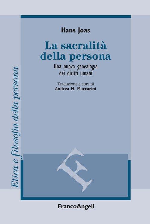 La sacralità della persona. Una nuova genealogia dei diritti umani
