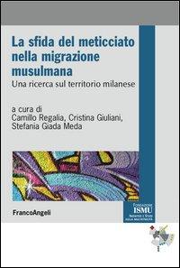 La sfida del meticciato nella migrazione musulmana. Una ricerca sul territorio milanese