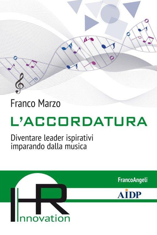 L'accordatura. Diventare leader ispirativi imparando dalla musica