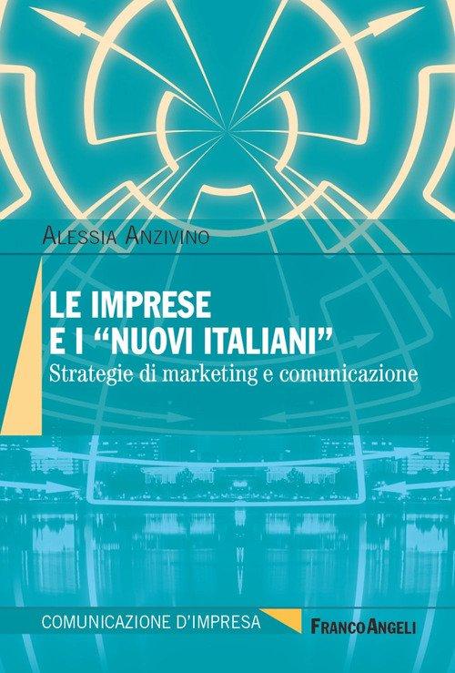 Le imprese e i «nuovi italiani». Strategie di marketing e comunicazione