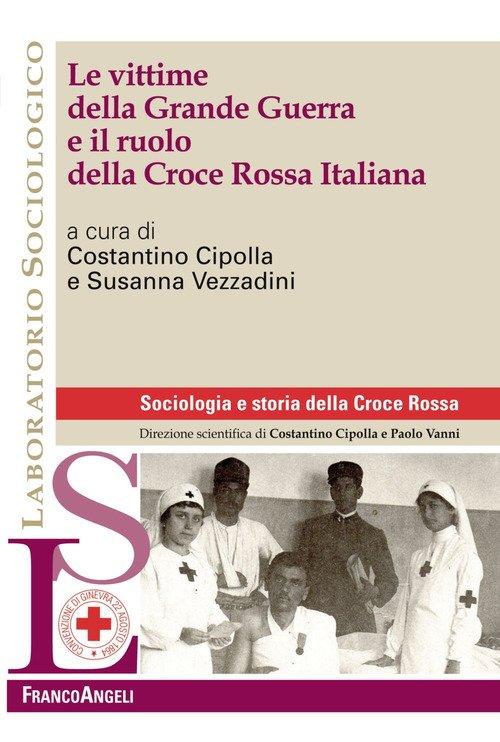 Le vittime della Grande Guerra e il ruolo della Croce Rossa Italiana