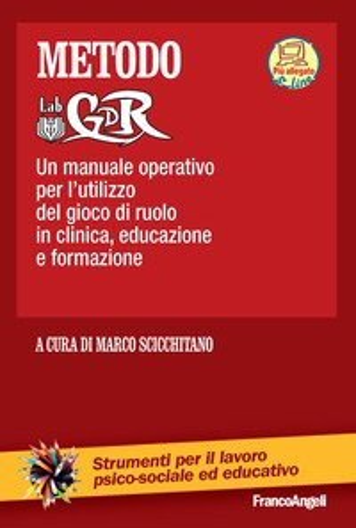 Metodo LabGDR. Un manuale operativo per l'utilizzo del gioco di ruolo in clinica, educazione e formazione