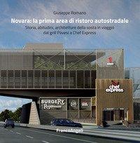 Novara: la prima area di ristoro autostradale. Storia, abitudini, architetture della sosta in viaggio dal grill Pavesi a Chef Express