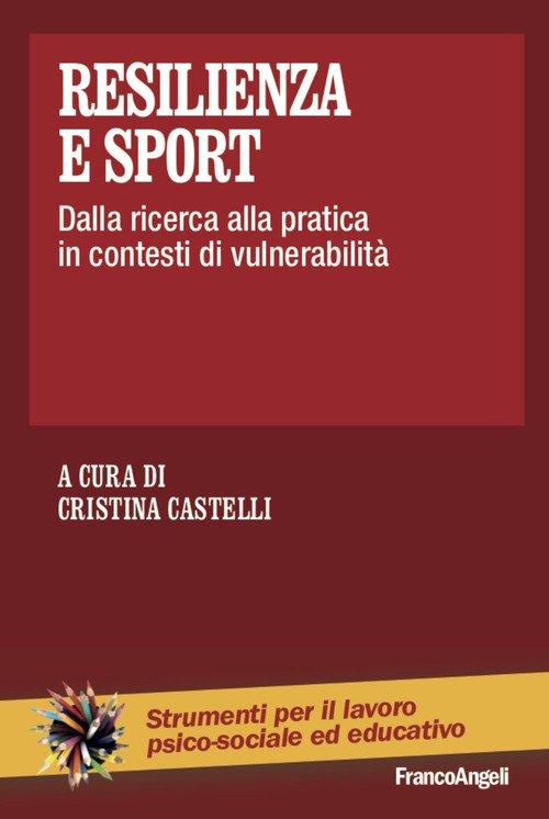 Resilienza e sport. Dalla ricerca alla pratica in contesti di vulnerabilità