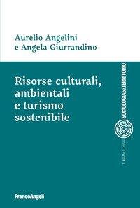 Risorse culturali, ambientali e turismo sostenibile
