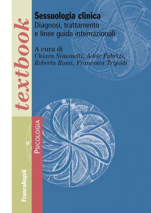 Sessuologia clinica. Diagnosi, trattamento e linee guida internazionali