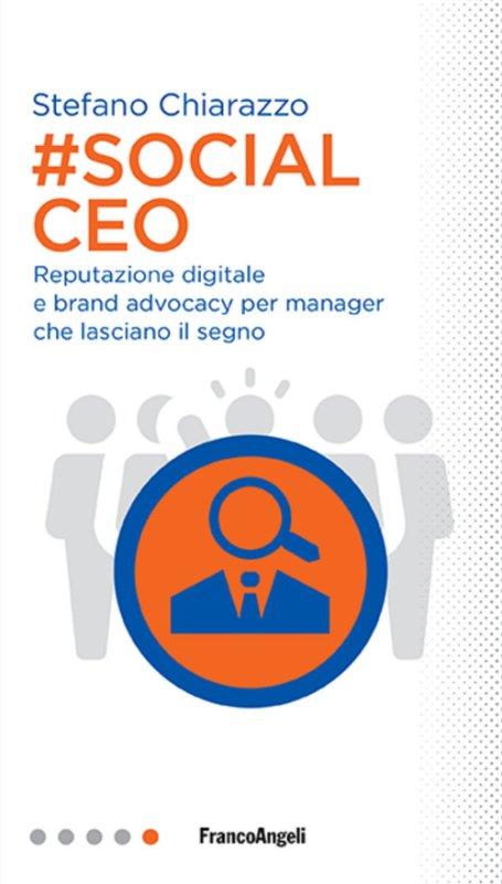 #social Ceo. Reputazione digitale e brand advocacy per manager che lasciano il segno