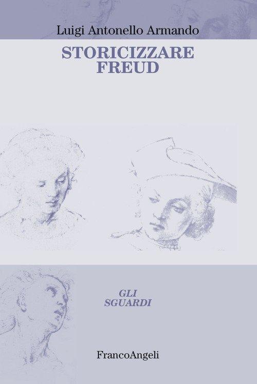 Storicizzare Freud