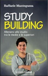 Study building. Allenarsi allo studio tra le medie e le superiori
