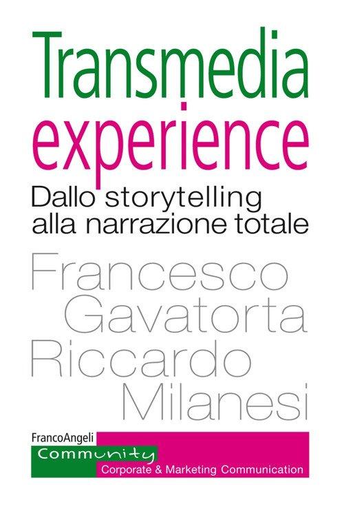Transmedia experience. Dallo storytelling alla narrazione totale