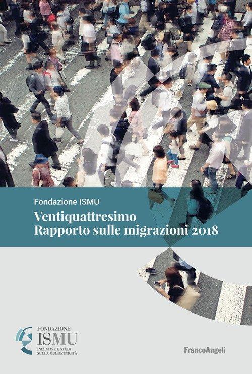 Ventiquattresimo rapporto sulle migrazioni 2018