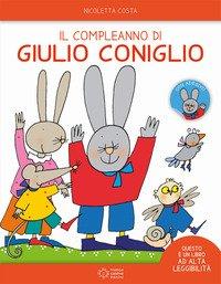 Il compleanno di Giulio Coniglio. Ediz. ad alta leggibilità. Con adesivi