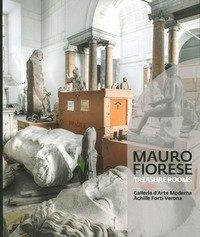 Mauro Fiorese. Treasure rooms. Catalogo della mostra (Verona, 5 aprile-2 settembre 2019). Ediz. italiana e inglese