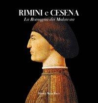 Rimini e Cesena. La Romagna dei Malatesta