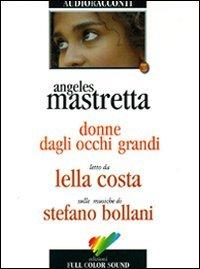 Donne dagli occhi grandi. Audiolibro. CD Audio