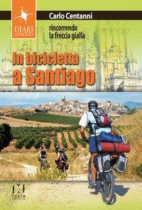 In bicicletta a Santiago. Rincorrendo la freccia gialla
