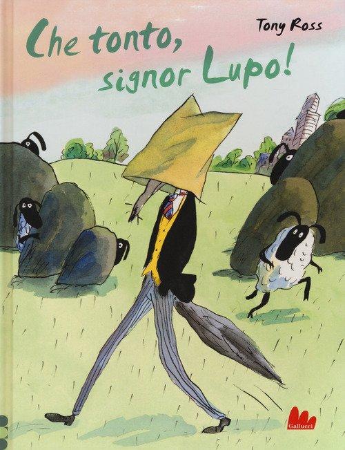 Che tonto, signor Lupo!