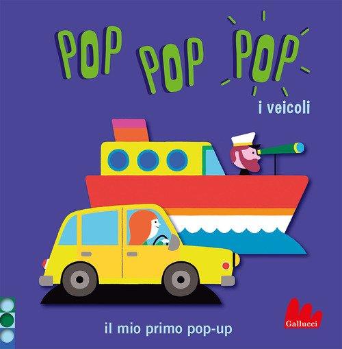I veicoli. Pop pop pop. Il mio primo pop-up