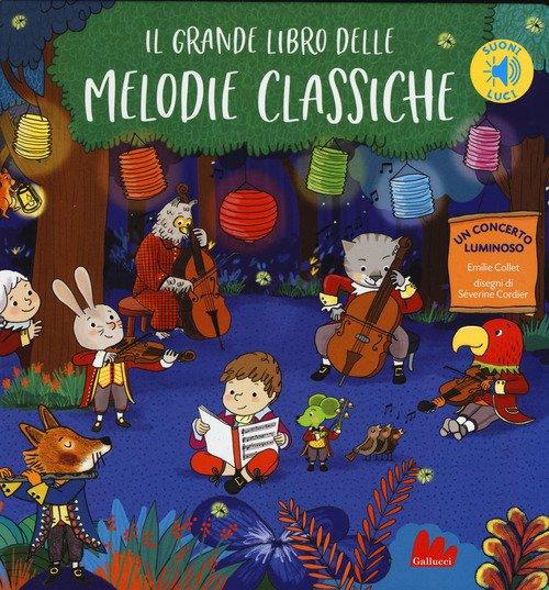 Il grande libro delle melodie classiche. Libro sonoro