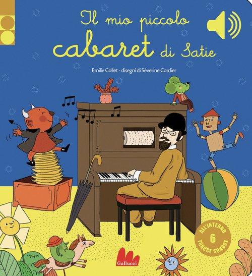 Il mio piccolo cabaret di Satie. Libro sonoro