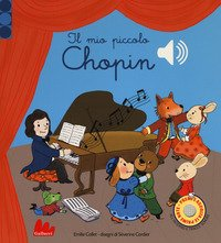 Il mio piccolo Chopin. Libro sonoro