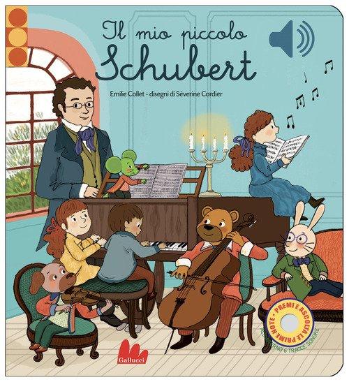 Il mio piccolo Schubert. Libro sonoro