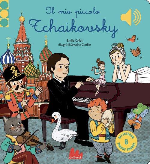 Il mio piccolo Tchaikovsky. Libro sonoro