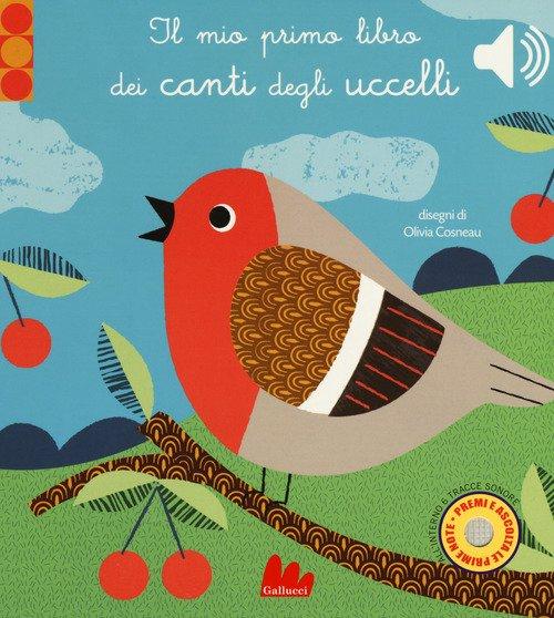 Il mio primo libro dei canti degli uccelli. Libro sonoro