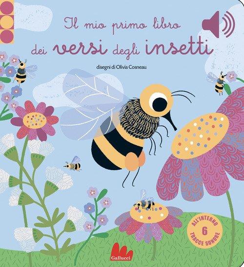 Il mio primo libro dei versi degli insetti. Libro sonoro