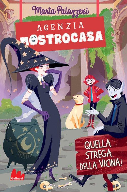 Quella strega della vicina. Agenzia Mostrocasa