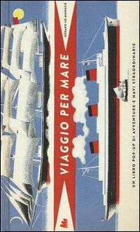 Viaggio per mare. Libro pop-up