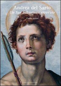 Andrea del Sarto. Un San Sebastiano ritrovato