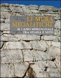 Le mura megalitiche. Il Lazio meridionale tra storia e mito