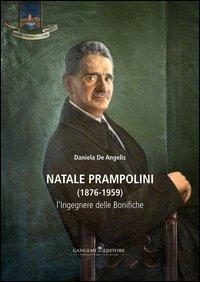 Natale Prampolini (1876-1959). L'ingegnere delle bonifiche