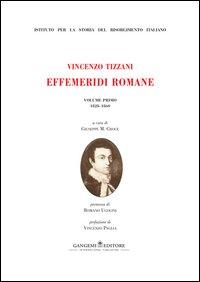 Vincenzo Tizzani. Effemeridi Romane. Vol. 1: 1828-1860.
