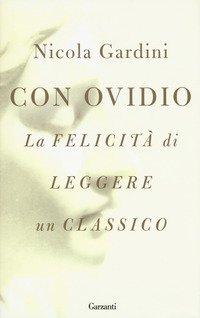 Con Ovidio. La felicità di leggere un classico
