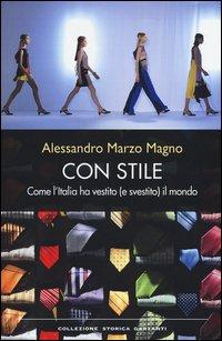 Con stile. Come l'Italia ha vestito (e svestito) il mondo