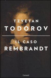 Il caso Rembrandt seguito da «Arte e morale»