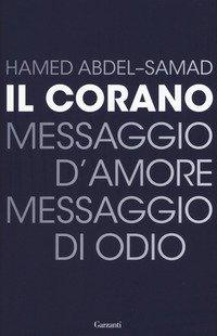 Il Corano. Messaggio d'amore, messaggio di odio